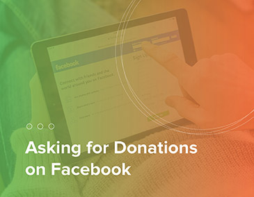 Asking for donations over Facebook is an important peer-to-peer strategy.