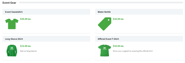 Merchandise can be sold in a peer-to-peer fundraising page storefront. Qgiv's software makes it easy to sell t-shirts, water bottles, or any merchandise that you can think of to raise more for your campaign.