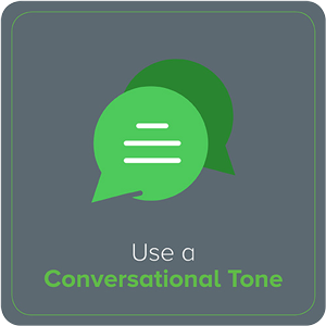 Use a Conversational Tone