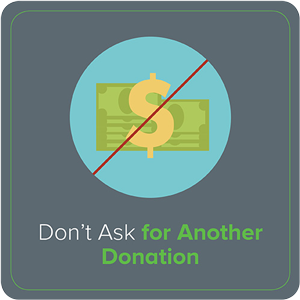 Don't Ask for Another Donation