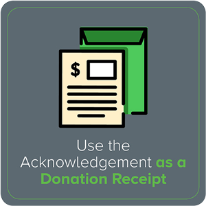 Use the Acknowledgement as a Donation Receipt
