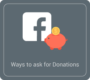 Learn how to ask for donations on Facebook.