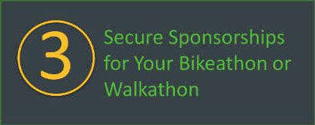 Secure sponsorships for your walkathon or bikeathon.