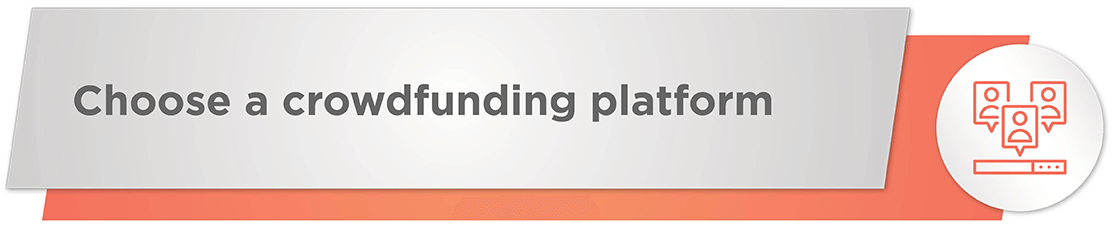 Choose a nonprofit crowdfunding platform for your organization.