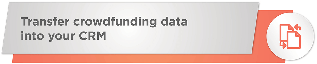 Transfer your nonprofit crowdfunding data into your CRM.