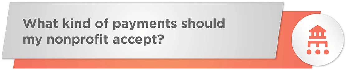 What type of payments should your nonprofit accept? Learn more with our payment processing guide!