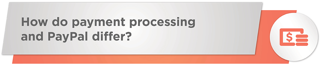How do payment processing and PayPal differ?
