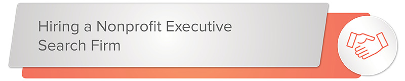 Hiring a nonprofit executive search firm to aid in your development director recruitment.
