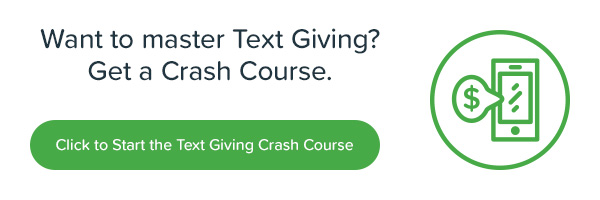 Sign up for our Text Giving Crash Course for incredible insights that can help you raise more!