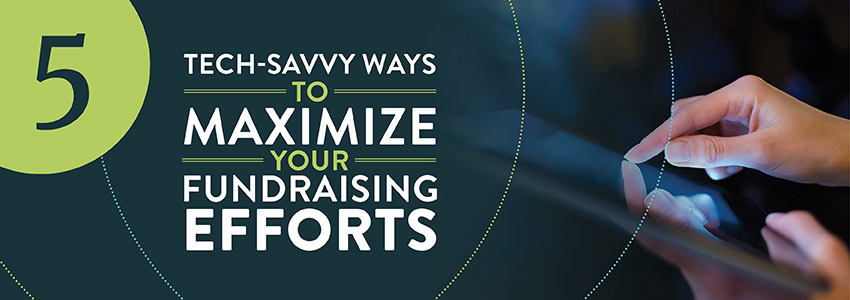 Check out these tips for maximizing your fundraising strategy through tech.