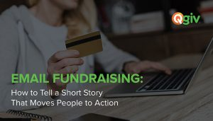 Email Fundraising: How to Tell a Short Story That Moves People to Action