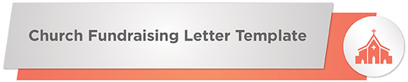 Try this church fundraising letter template to raise money for your congregation.