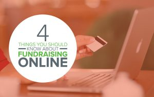 4 Things You Should Know About Fundraising Online