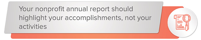 Report your accomplishments in your nonprofit annual report, not your activities.