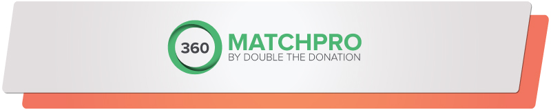 Try adding 360 MatchPro to your peer-to-peer fundraising plans.
