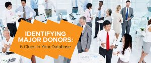 Identifying Major Donors: 6 Clues in Your Database