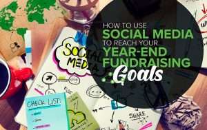 How to Use Social Media to Reach Your Year-End Fundraising Goals