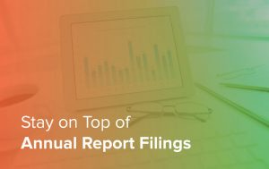 Stay on Top of Annual Report Filings