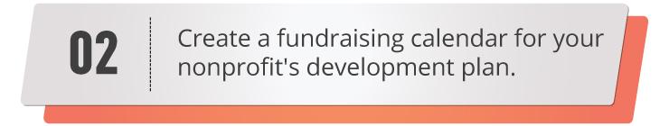 Create a fundraising calendar for your nonprofit's development plan.