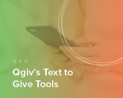 Learn more about Qgiv's text to give tools.