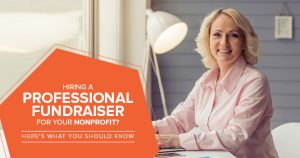 Hiring a Professional Fundraiser for Your Nonprofit? Here's What You Should Know
