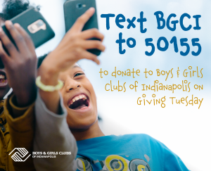 Boys & Girls Clubs of Indianapolis webpage graphic sharing how supporters can give via text for Giving Tuesday.