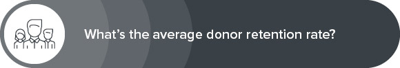 Learn about the average donor retention rate.