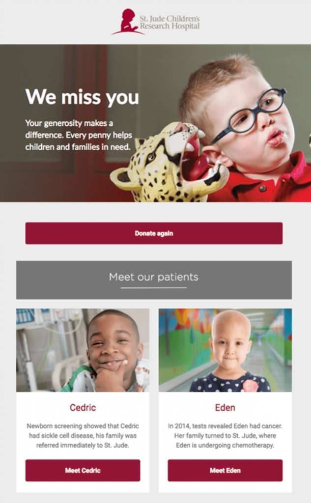 Re-engage lapsed donors with human interest stories and re-engagement campaigns, like this email example from St. Jude Children's Hospital