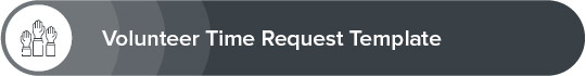 The volunteer time request template is a donation request letter example.