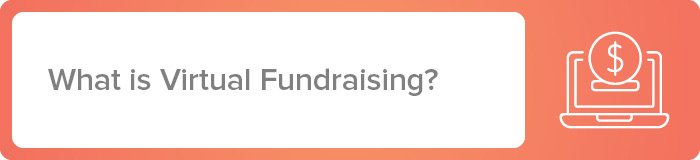 Learn about the basics of virtual fundraising below.
