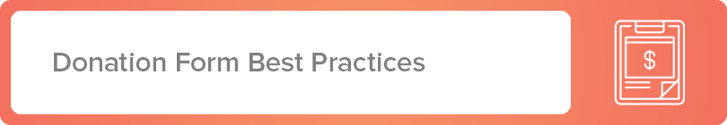 Learn more about donation form best practices for your organization.