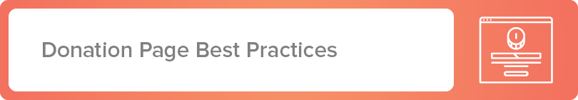 Let's learn about the donation page best practices to set your organization up for success.
