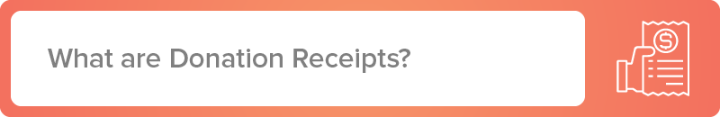 What are donation receipts?