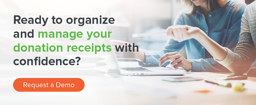 Request a demo and learn how to better manage and use your donation receipts.