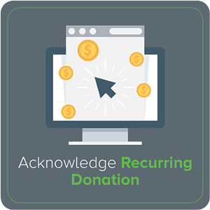 Make sure to acknowledge recurring donations in your donor thank you letter.