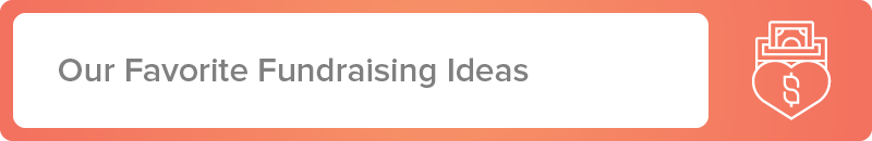 Here are our favorite fundraising ideas.