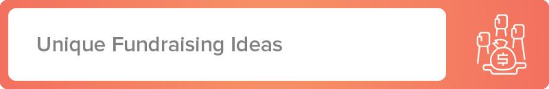 Explore our favorite unique fundraising ideas.