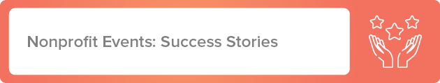 Here are some nonprofit event success stories from Qgiv clients.
