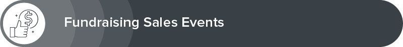 Explore our fundraising sales event ideas.