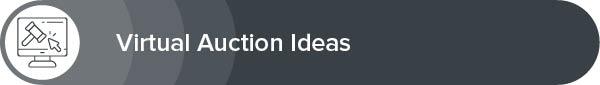 Explore our list of virtual auction fundraising ideas.