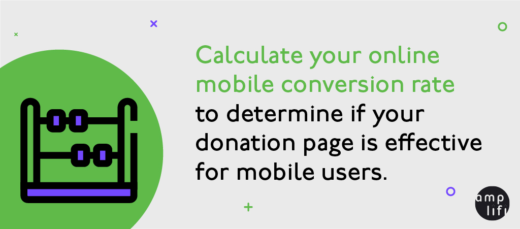 Image reads: Calculate your online mobile conversion rate to determine if your donation pages is effective for mobile users.