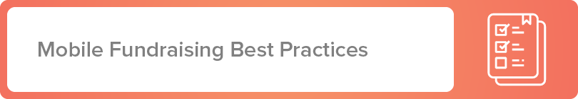 Explore mobile fundraising best practices.