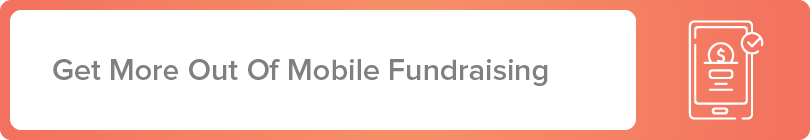 Get more out of mobile fundraising with these tips.