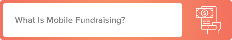 What is mobile fundraising?