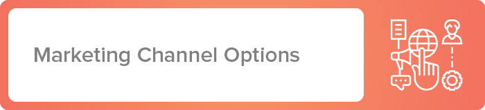 You have a number of marketing channels to choose from to put your nonprofit marketing plan into action.