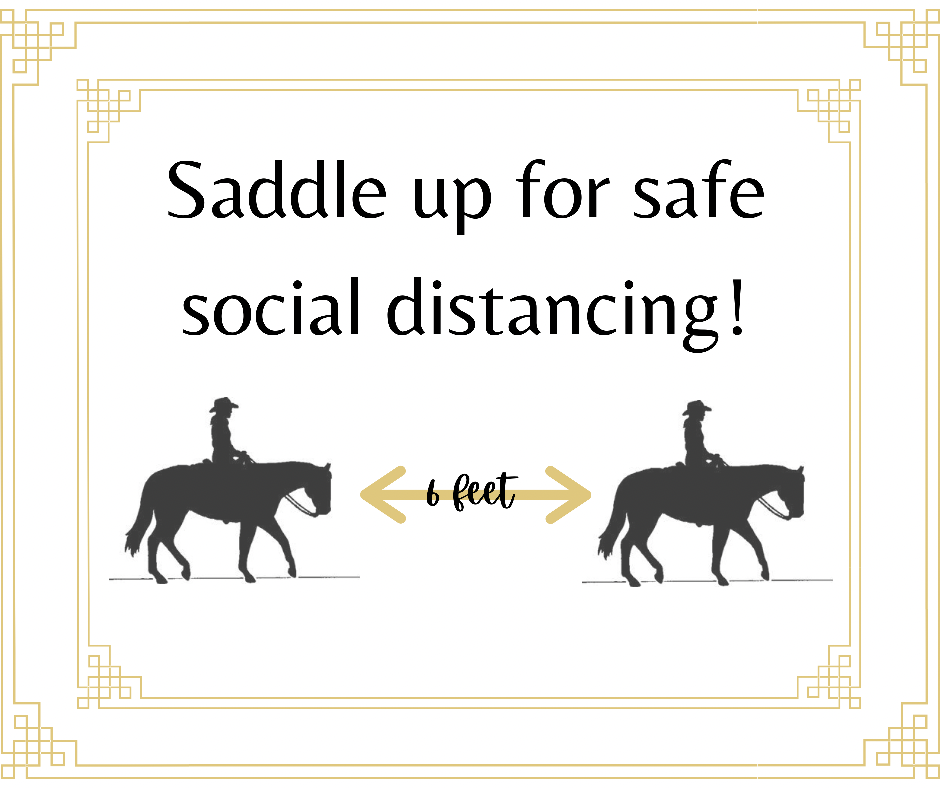 """Poster that says saddle up for safe social distancing. There are two horseback riders separated by an arrow and text that says """"6 feet."""""""