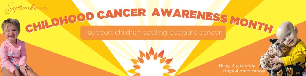 Image from the National Pediatric Cancer Foundation announcing that September is Childhood Cancer Awareness Month.