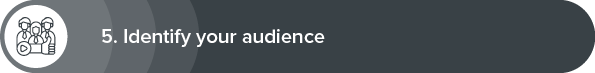 The fifth best practice for end-of-year giving season is to identify your audience.