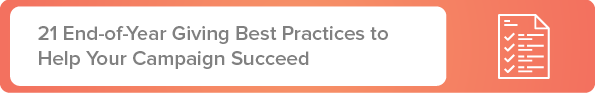 Here are 21 end-of-year giving best practices your nonprofit should follow.