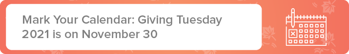 When is Giving Tuesday 2021? Giving Tuesday 2021 is on November 30.